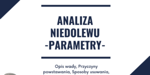 Analiza niedolewu - parametry