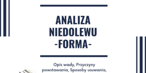 Analiza niedolewu - forma
